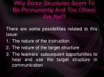 why some structures seem to be permanently and the others are not