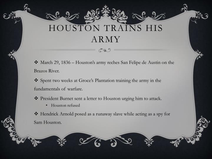 Houston Trains His Army