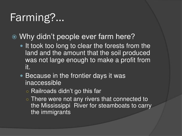 Farming?...