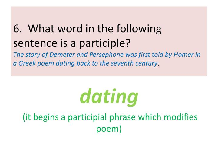 6.  What word in the following sentence is a participle?