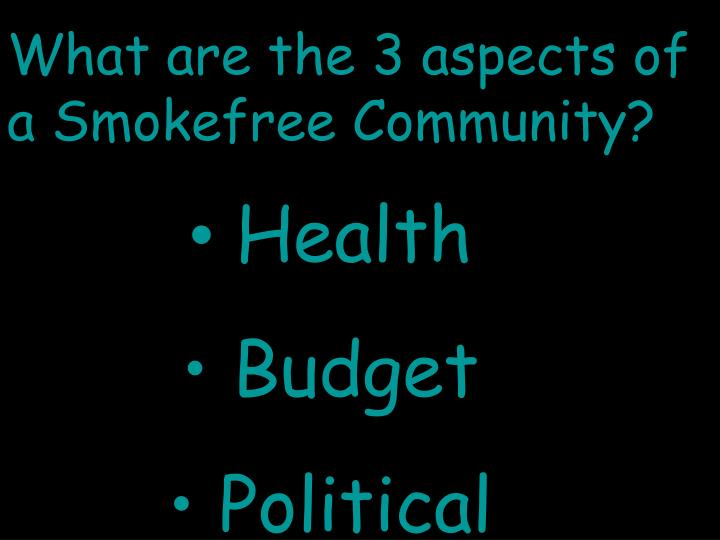 What are the 3 aspects of a Smokefree Community?