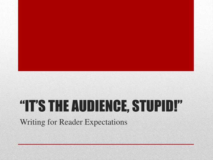 """""""It's the Audience, Stupid!"""""""