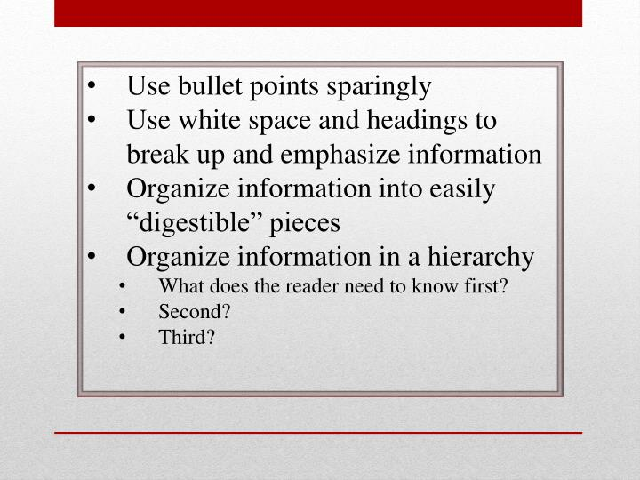 Use bullet points sparingly