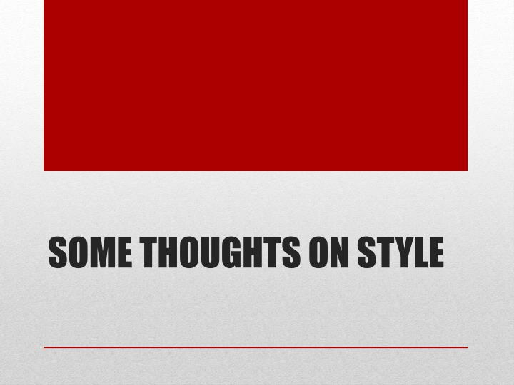 Some thoughts on Style
