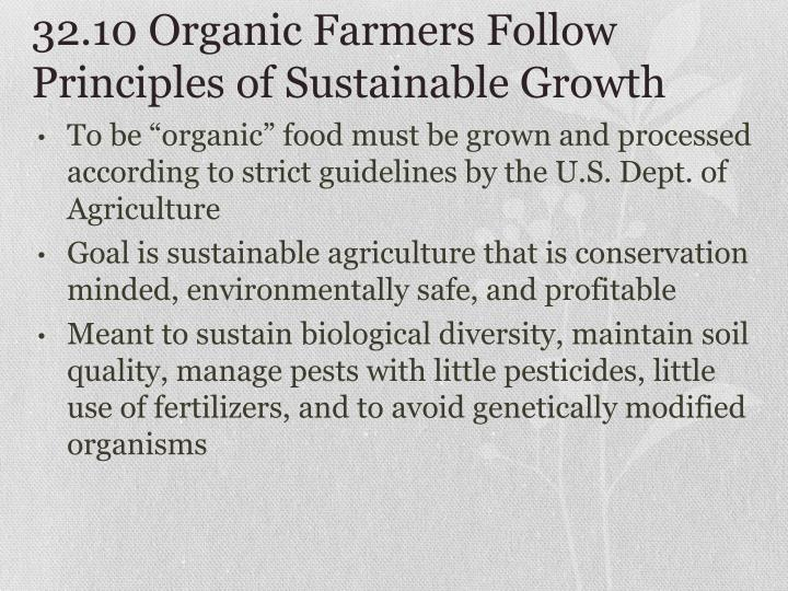32.10 Organic Farmers Follow Principles of Sustainable Growth