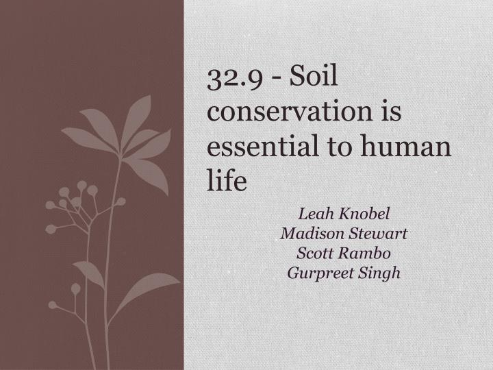 32.9 - Soil conservation is essential to human life