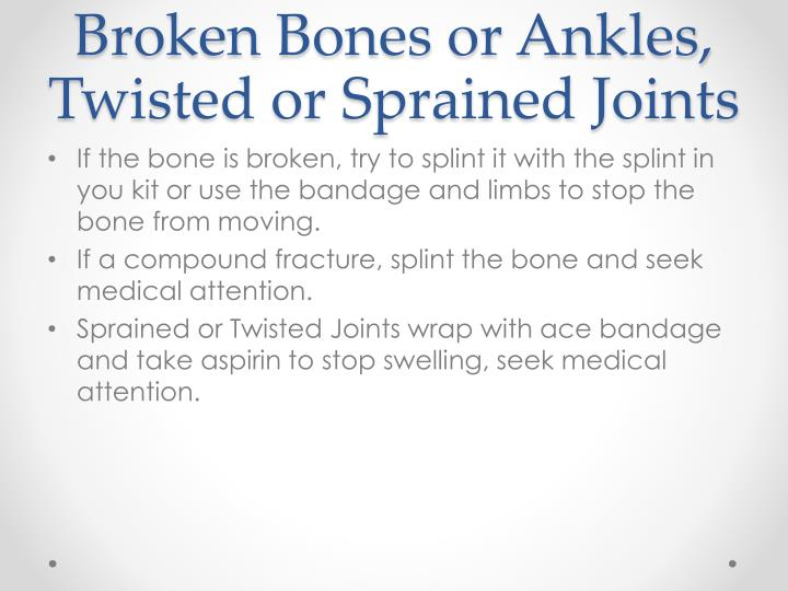 Broken Bones or Ankles, Twisted or Sprained Joints