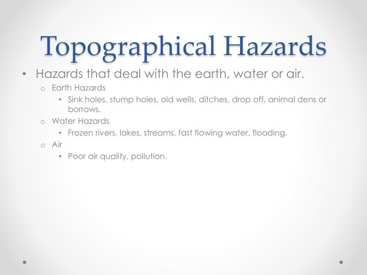 Topographical Hazards