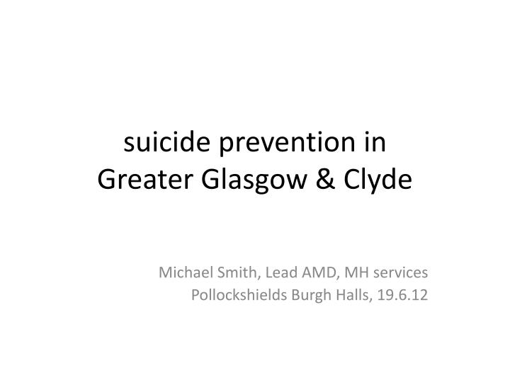 S uicide prevention in greater glasgow clyde
