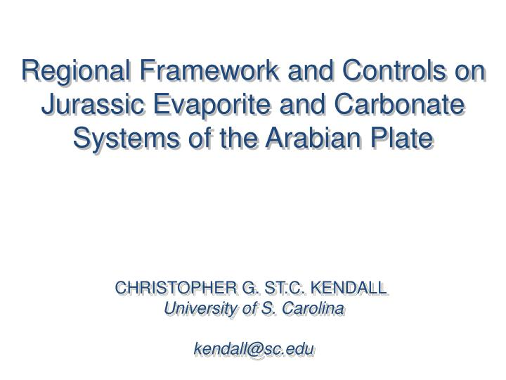 Regional Framework and Controls on Jurassic Evaporite and Carbonate Systems of the Arabian