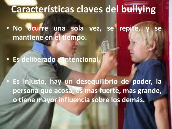 Caracter sticas claves del bullying