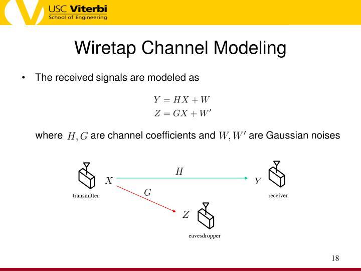 Wiretap Channel Modeling