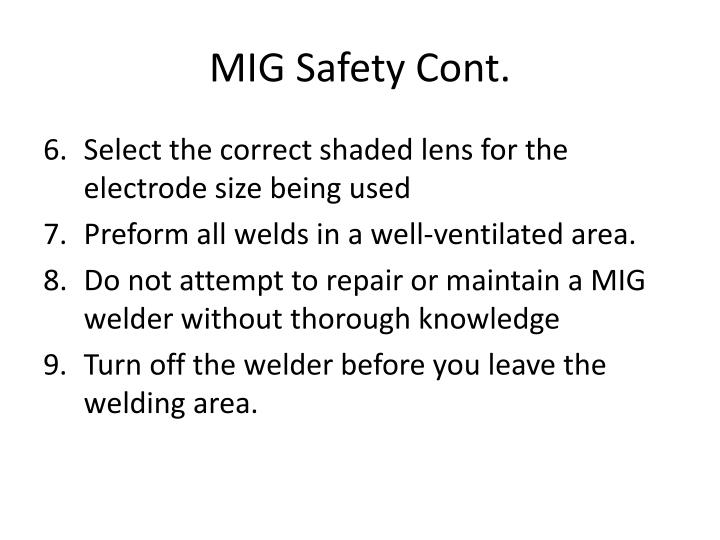 MIG Safety Cont.