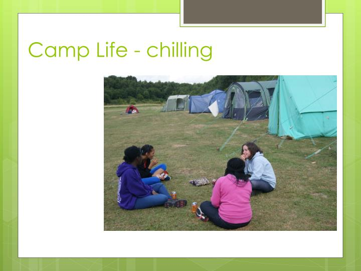 Camp Life - chilling
