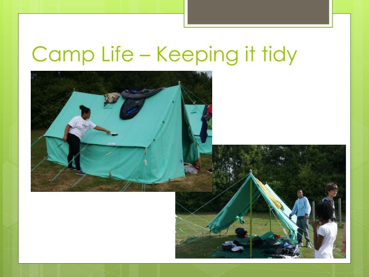 Camp Life – Keeping it tidy