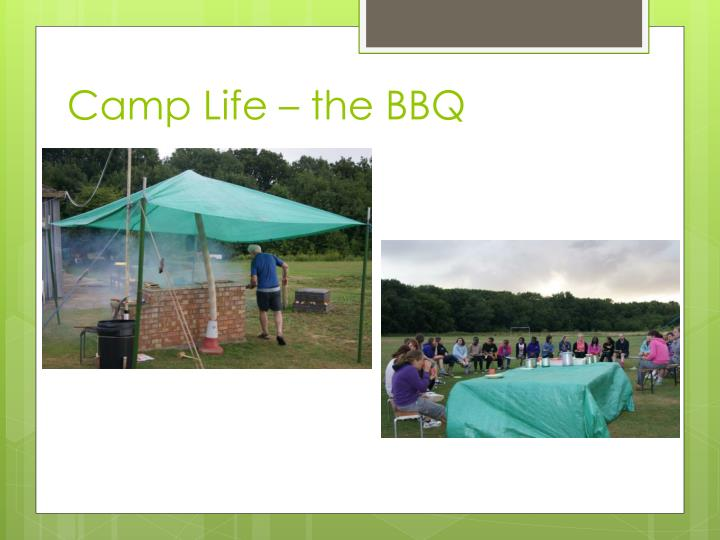 Camp Life – the BBQ