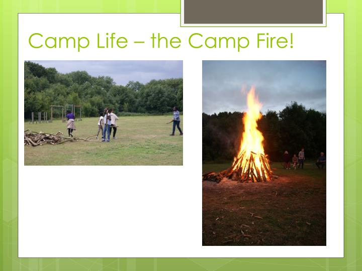 Camp Life – the Camp Fire!