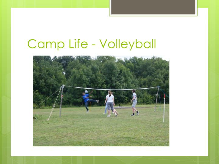 Camp life volleyball