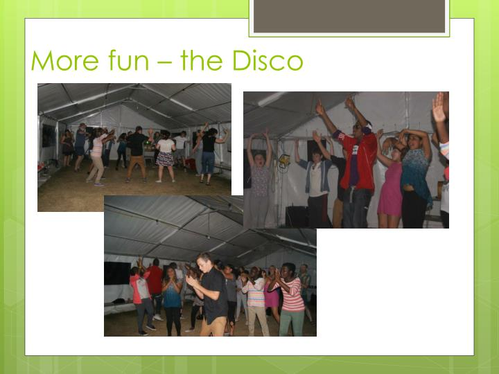 More fun – the Disco