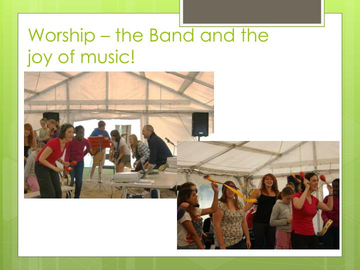 Worship – the Band and the joy of music!