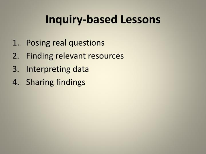 Inquiry based lessons