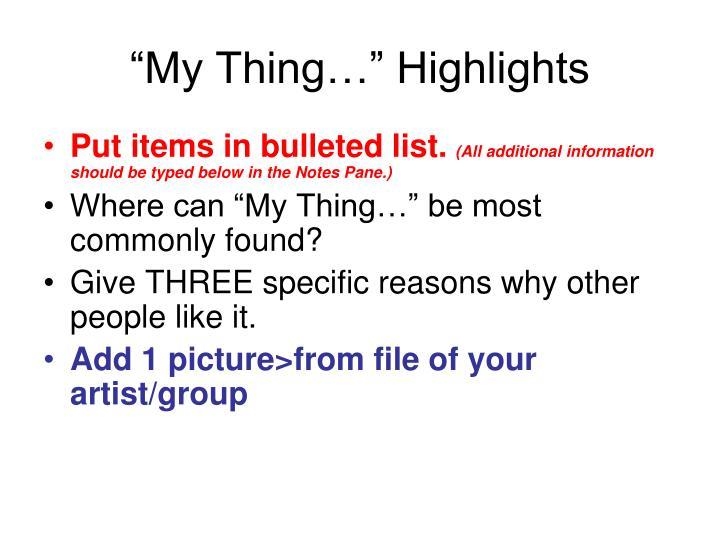 """My Thing…"" Highlights"