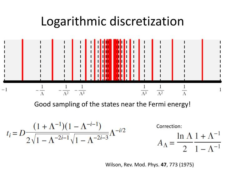 Logarithmic discretization