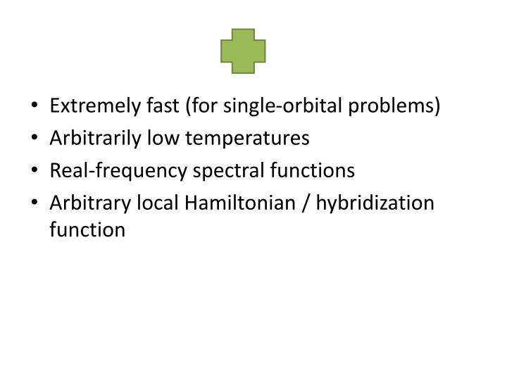 Extremely fast (for single-orbital problems)