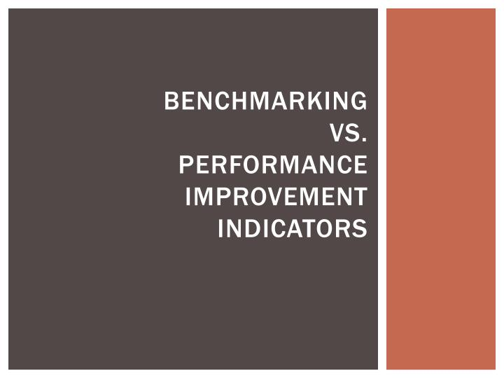 Benchmarking vs performance improvement indicators