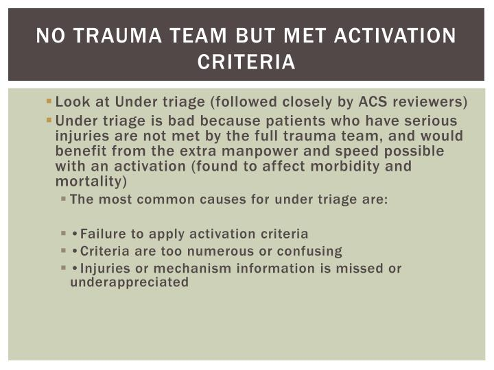 No Trauma Team but met Activation Criteria