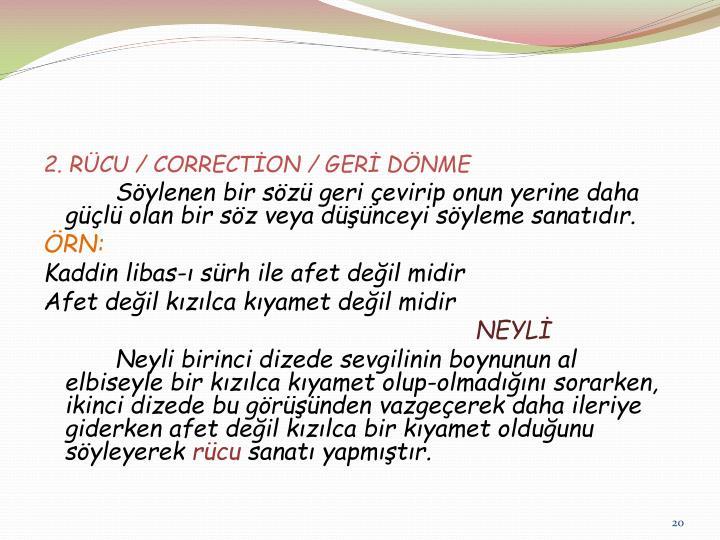 2. RÜCU / CORRECTİON / GERİ DÖNME