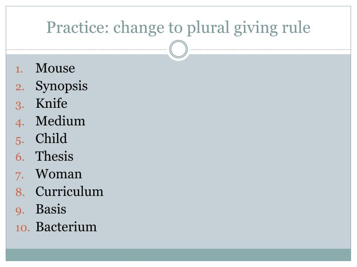 Practice: change to plural giving rule