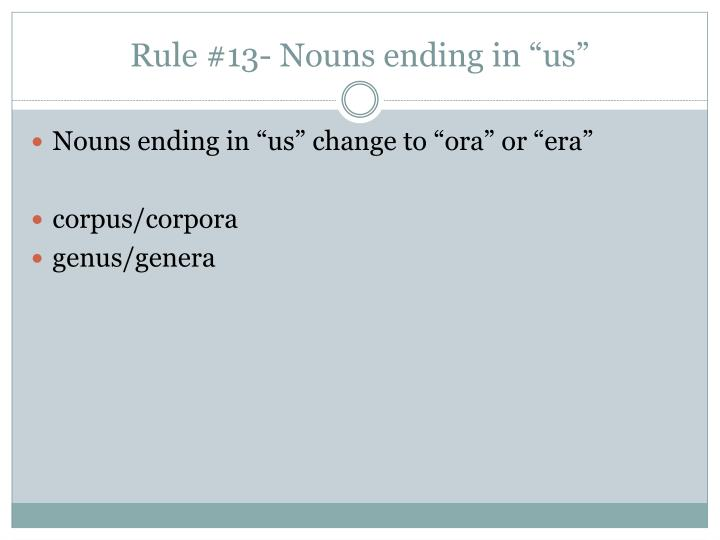 "Rule #13- Nouns ending in ""us"""
