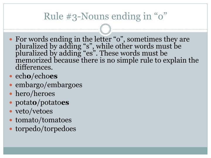 "Rule #3-Nouns ending in ""o"""