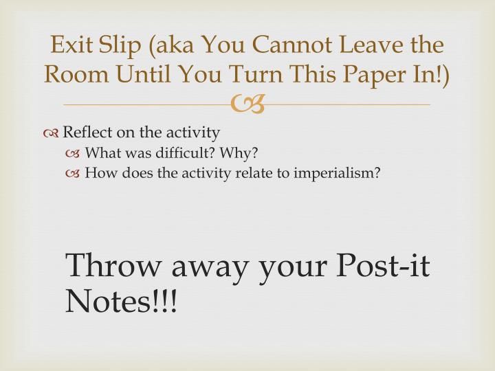 Exit Slip (aka You Cannot Leave the Room Until You Turn This Paper In!)