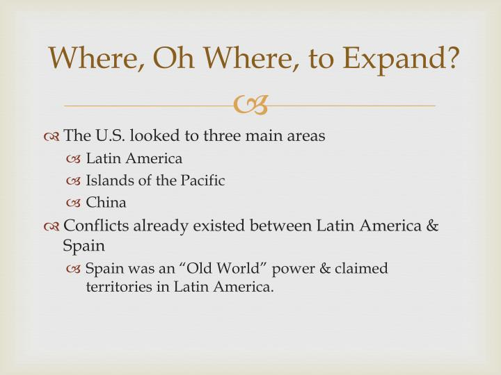 Where, Oh Where, to Expand?
