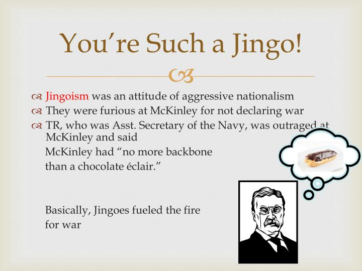 You're Such a Jingo!