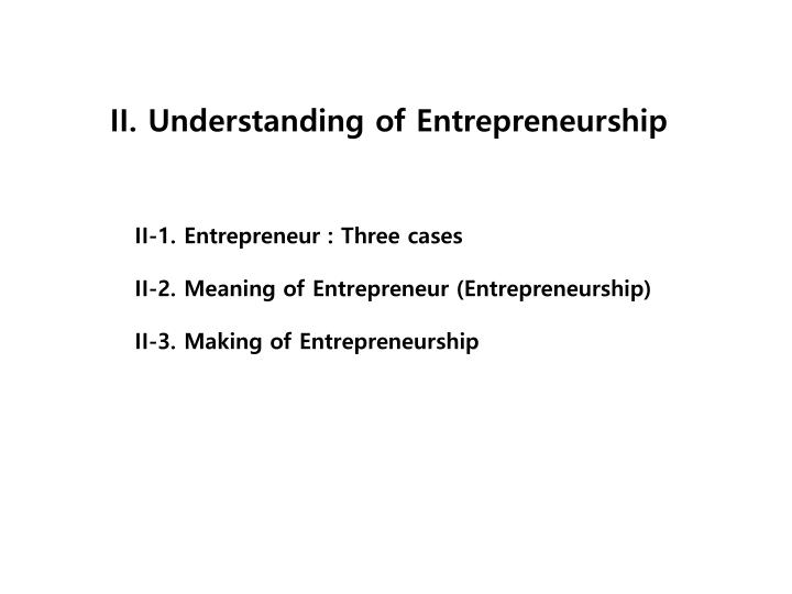 II. Understanding of Entrepreneurship