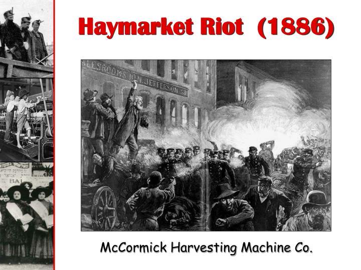 Haymarket Riot  (1886)
