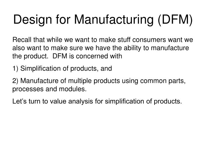Design for Manufacturing (DFM)