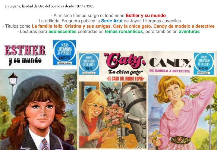 En España, la edad de Oro del comic va desde 1977 a 1985