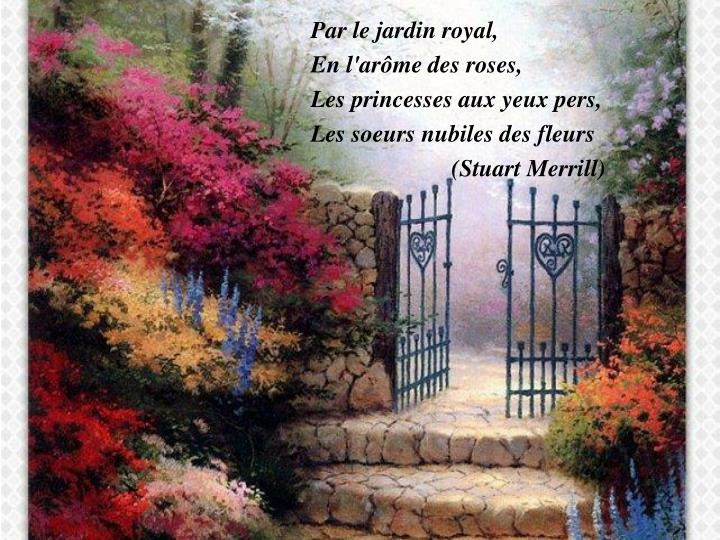 Par le jardin royal,