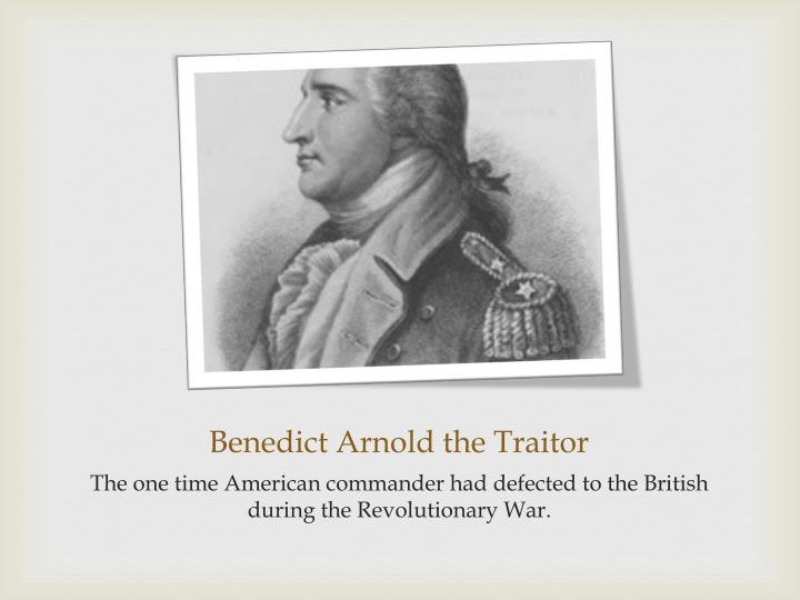 Benedict Arnold the Traitor
