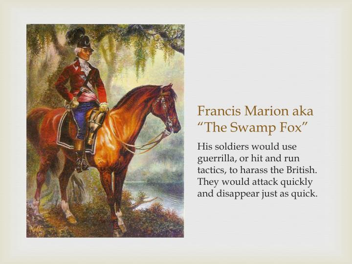 "Francis Marion aka ""The Swamp Fox"""