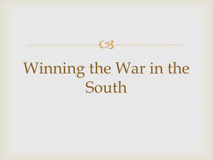 Winning the war in the south
