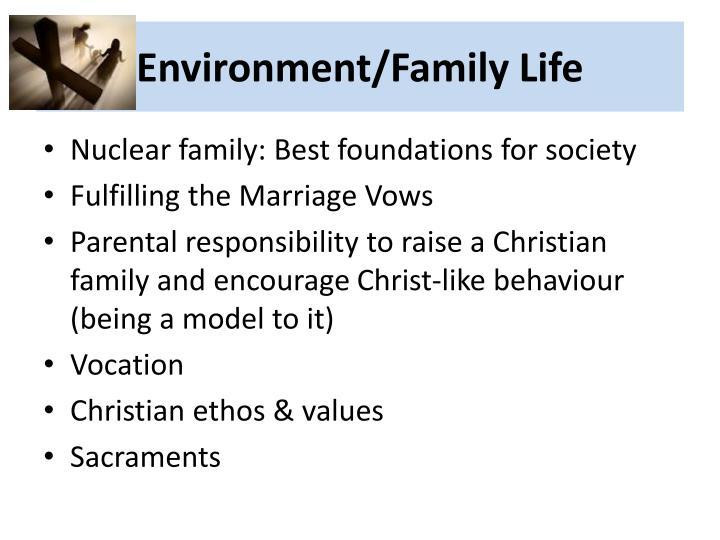 Environment/Family Life