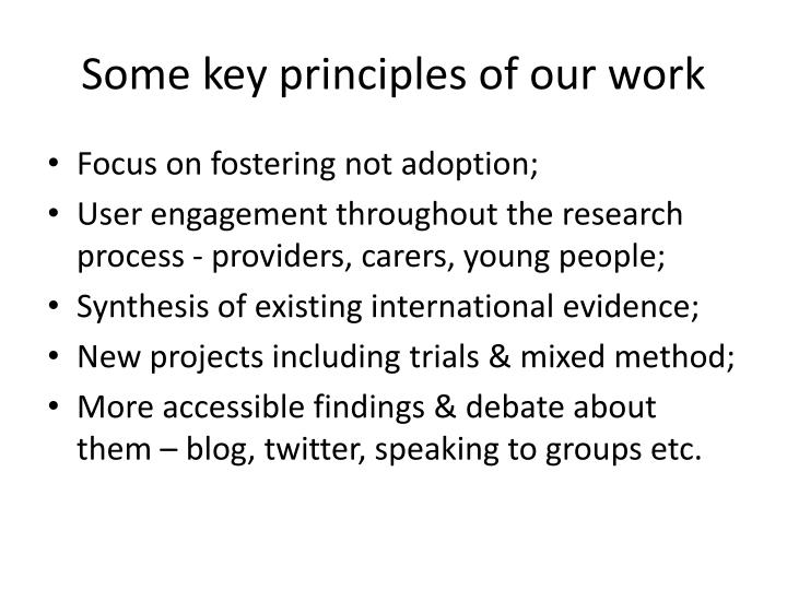Some key principles of our work