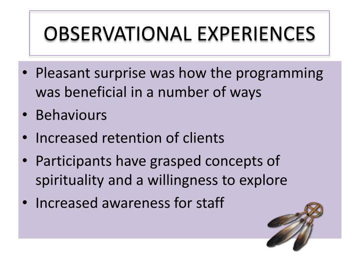 OBSERVATIONAL EXPERIENCES