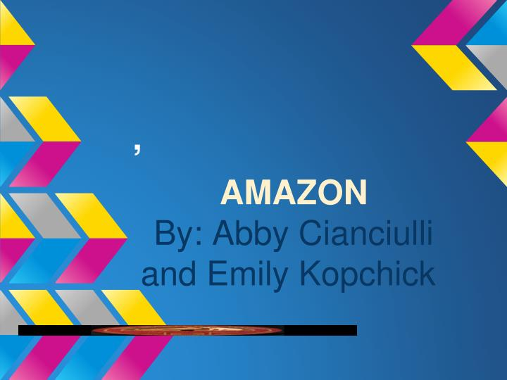 Amazon by abby cianciulli and emily kopchick