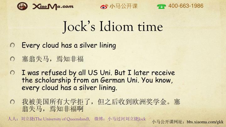 Jock's Idiom time